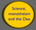 Science, Monotheism and the Dao